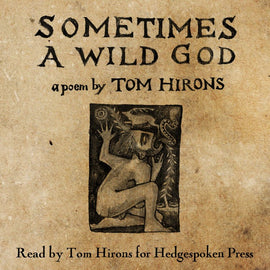 Sometimes a Wild God - the audiobook (read by Tom Hirons)