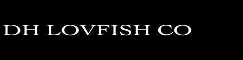D.H. Lovefish Co.