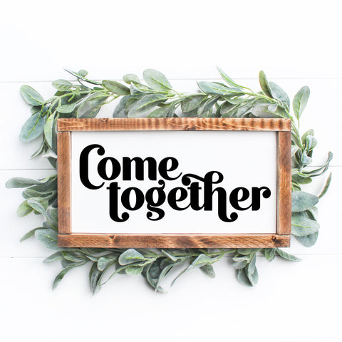 Come Together Sign