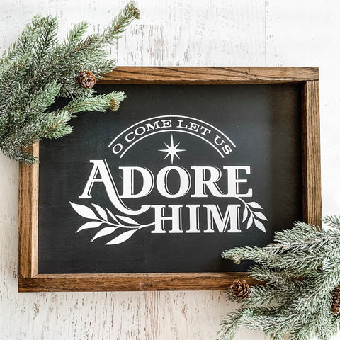 O Come Let Us Adore Him Sign
