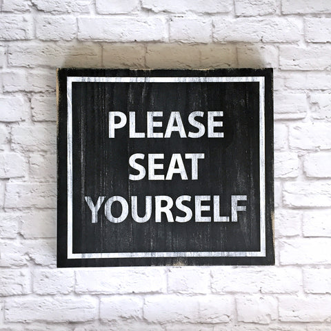 Please Seat Yourself Wood Sign