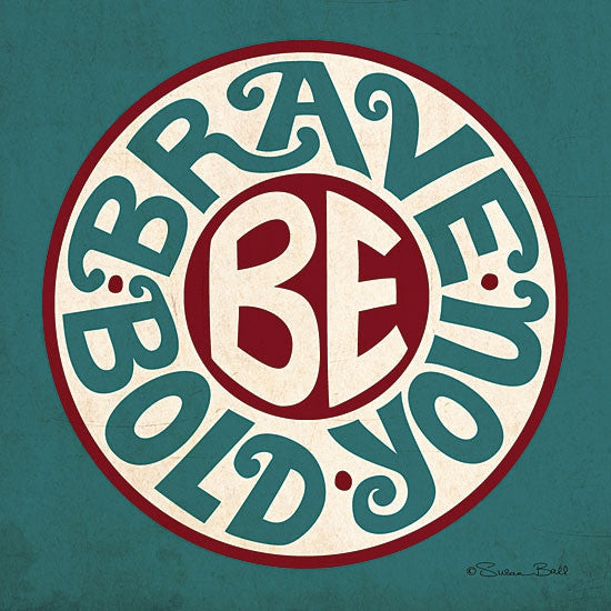 Be Bold Be Brave Be You Inspirational Print