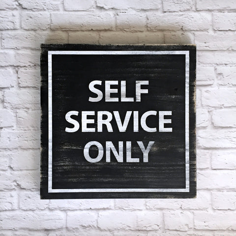 Self Service Only Wood Sign