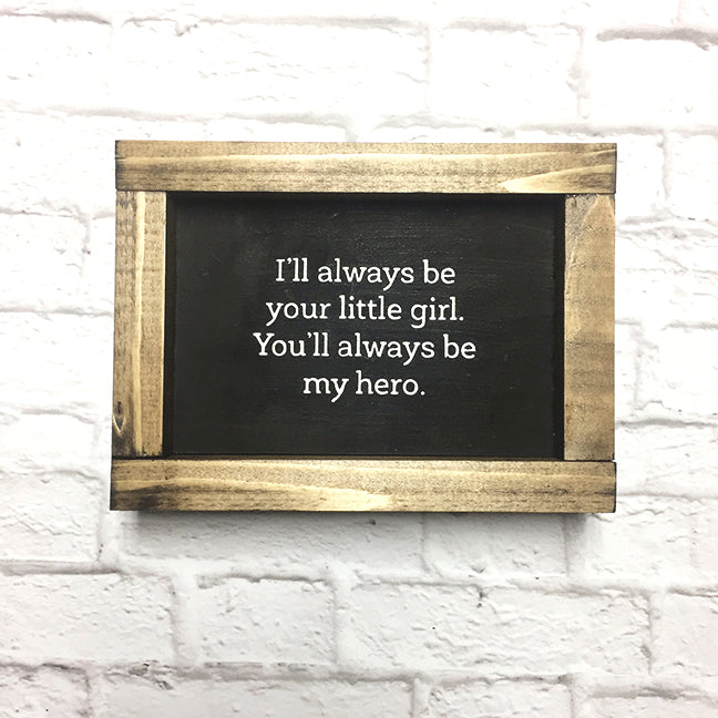 You'll Always Be My Hero Sign