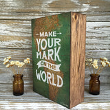 Make Your Mark on the World Wood Block