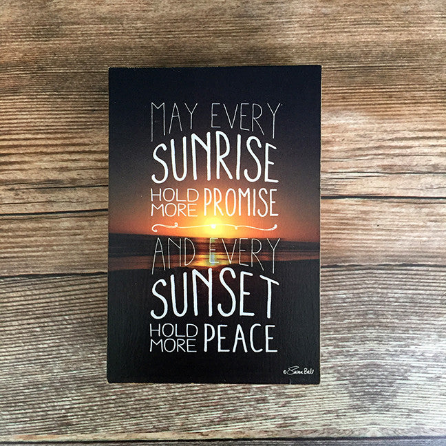 May Every Sunrise Hold Promise Wood Block