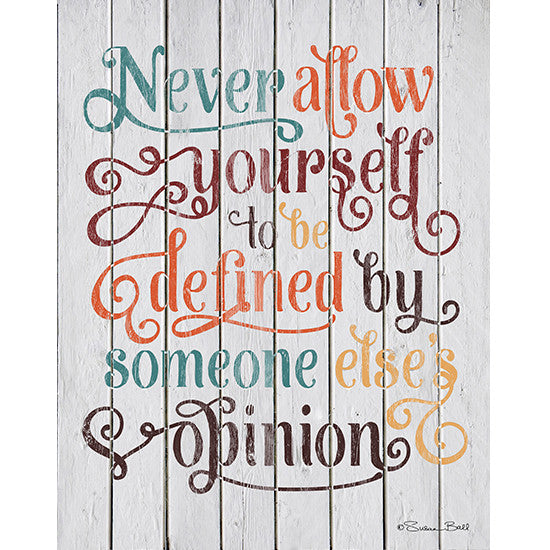 Never Allow Yourself to be Defined by Someone Else's Opinion Inspirational Print