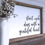 Start Each Day with a Grateful Heart Hand Painted Wood Sign