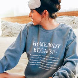 Friday + Saturday - Homebody Sweatshirt