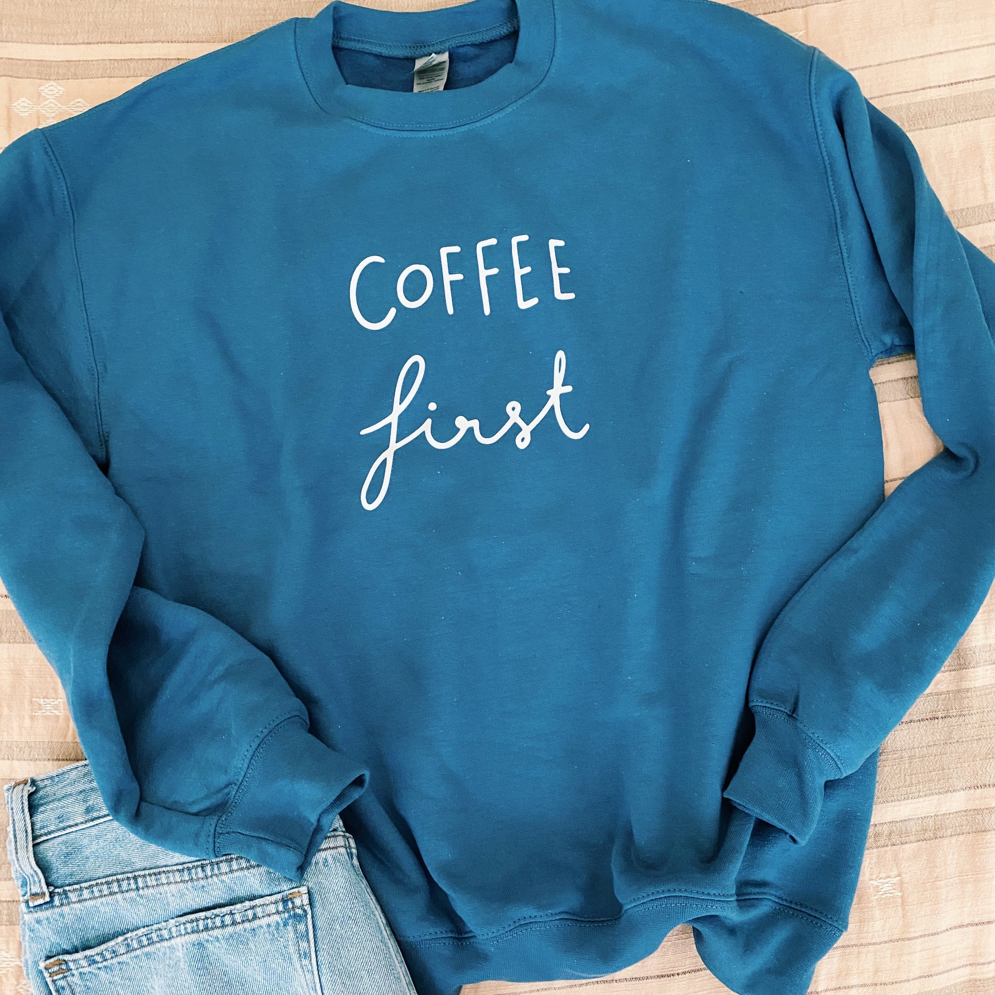Coffee First Sweatshirt