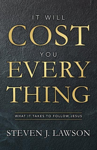 It Will Cost You Everything:  What it Takes to Follow Jesus - Release Date March 2021