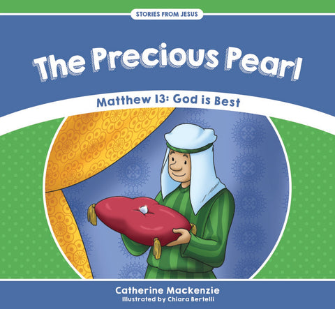 The Precious Pearl - Matthew 13: God is Best (Stories from Jesus)
