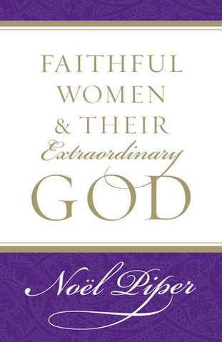 Faithful Women and Their Extraordinary God