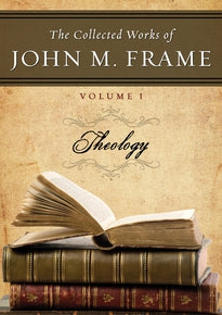 The Collected Works of John Frame, Volume 1: Theology (on CD)