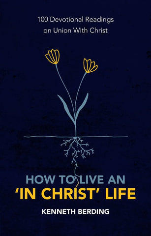 "How to Live an ""In Christ"" Life"