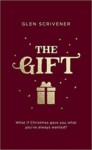 The Gift: What if Christmas Gave You What You've Always Wanted