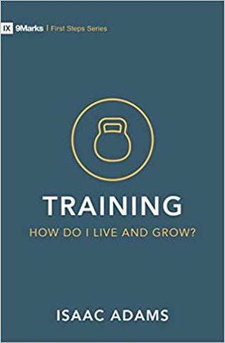 Training: How Do I Grow as a Christian (First Steps Series)