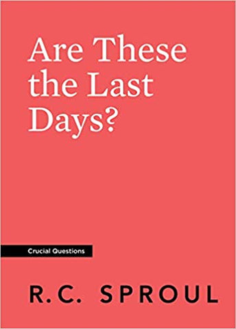 Are These the Last Days? (Crucial Questions)