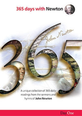 365 Days with Newton: A unique collection of 365 daily readings from the sermons and hymns of Jo...