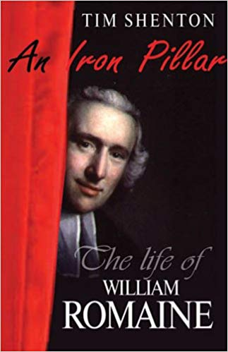An Iron Pillar: The Life and Times of William Romaine  by Tim Shenton