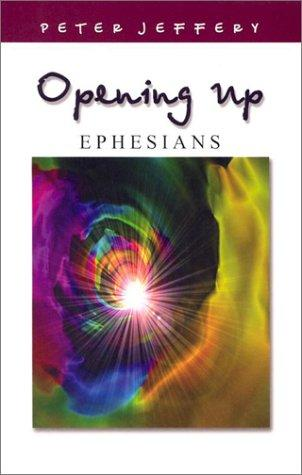 Ephesians (Opening Up) Peter Jeffery