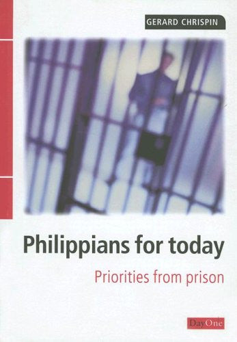Philippians for Today: Priorities from prison