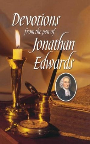Devotions from the Pen of Jonathan Edwards