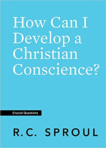 How Can I Develop a Christian Conscience? (Crucial Questions)