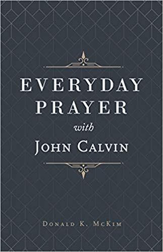 Everyday Prayer with John Calvin (hardcover)