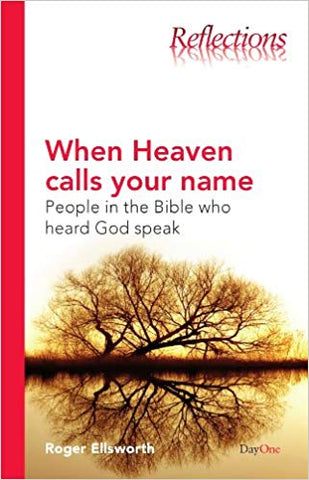 When Heaven Calls Your Name: People in the Bible Who Heard God Speak  (Reflections)