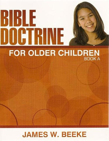 Bible Doctrine for Older Children (Book A)