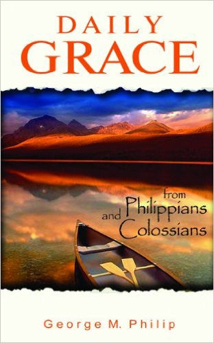 Daily Grace from the Philippians and Colossians (Daily Bible Readings from Philippians and Colossians)