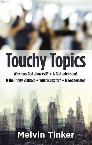 Touchy Topics Author Melvin Tinker Evangelical Press