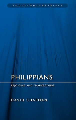 Philippians Rejoicing and Thanksgiving David Chapman