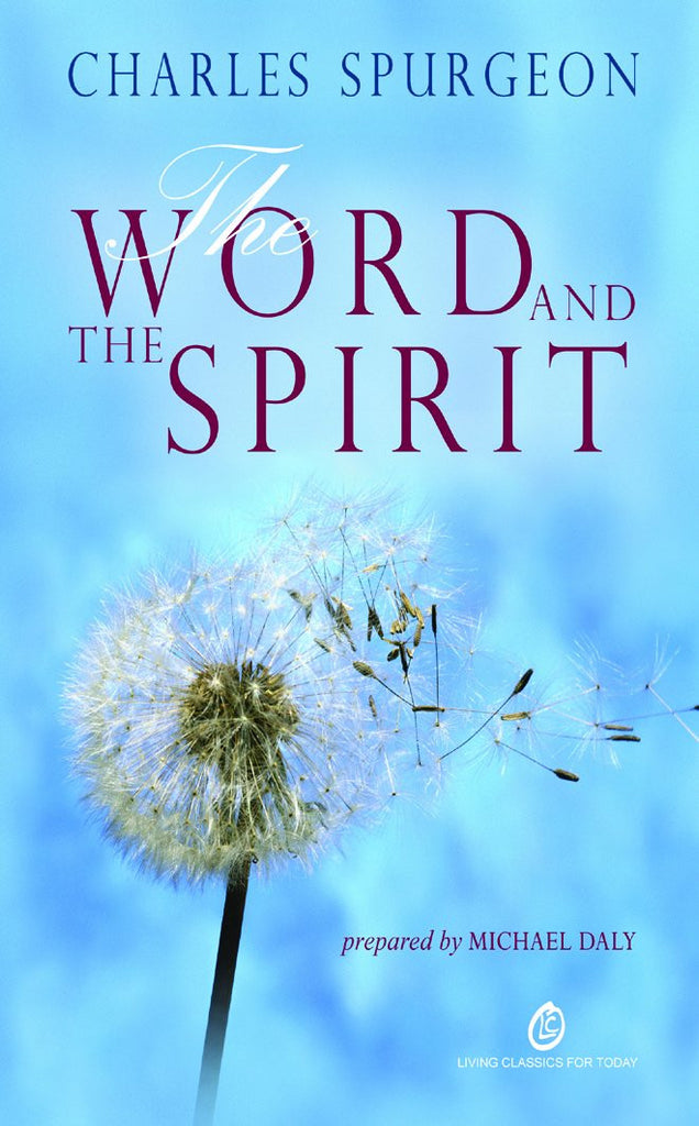 Word and the Spirit (Living Classics for Today)