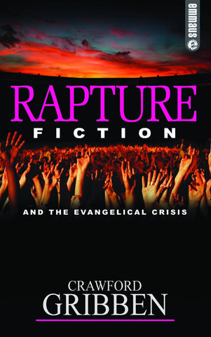 Rapture Fiction: And the Evangelical Crisis