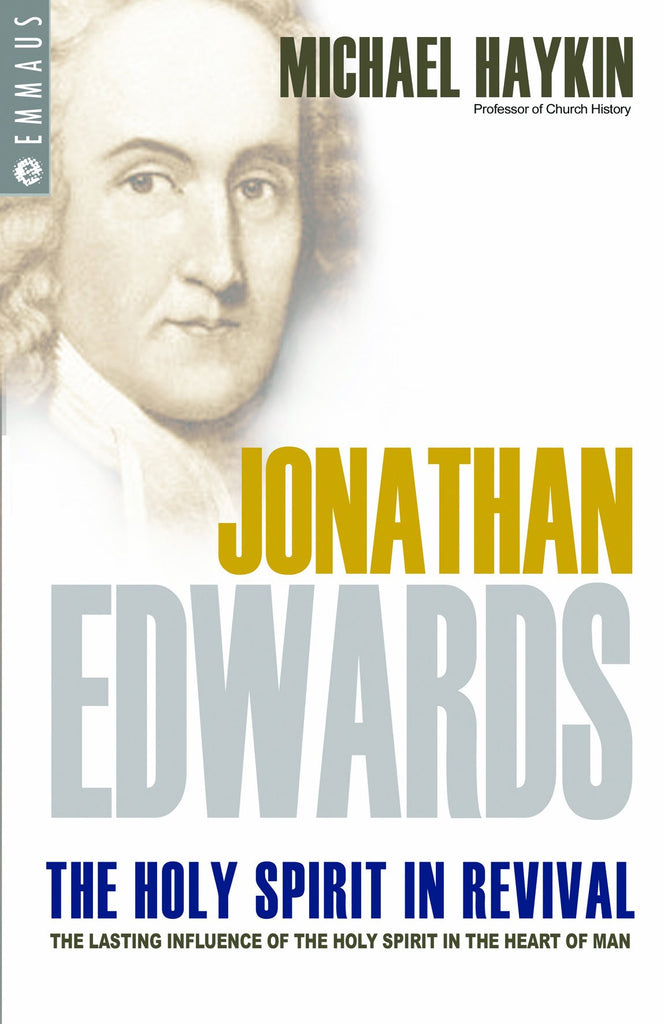 Jonathan Edwards: The Holy Spirit in Revival