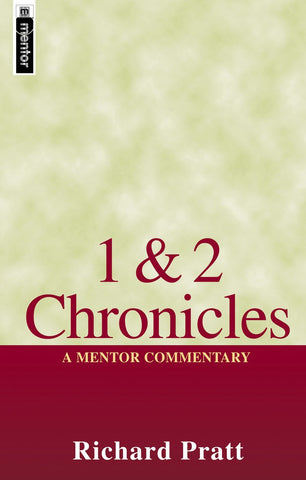 1 & 2 Chronicles A Mentor Commentary Richard Pratt