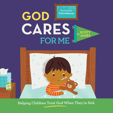 God Cares For Me: Helping Children Trust God When They're Sick