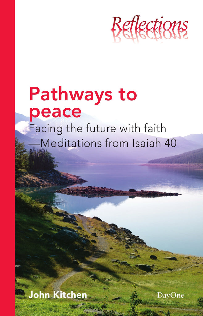 Pathways to Peace: Face the future with faith - Meditations from Isaiah 40