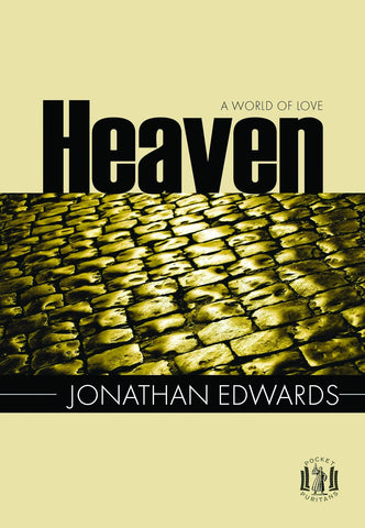 Heaven: a World of Love (Pocket Puritan Series)