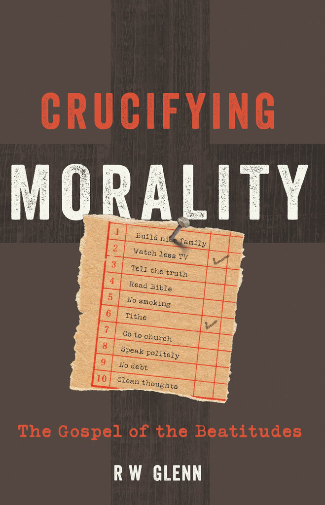 Crucifying Morality: The Gospel of the Beatitudes