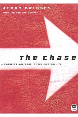 The Chase Pursuing Holiness in Your Everyday Life   by Jerry Bridges