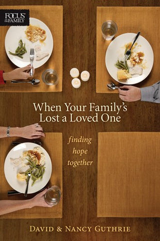 When Your Family's Lost a Loved One: Finding Hope Together