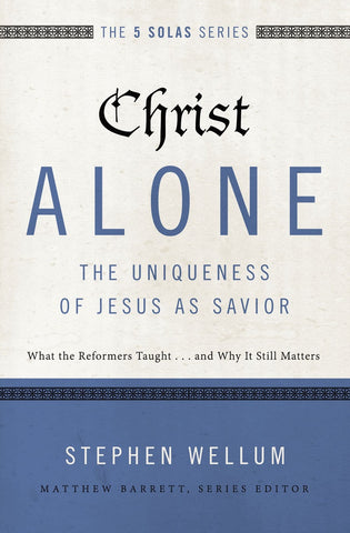 Christ Alone---The Uniqueness of Jesus as Savior Christ Alone---The Uniqueness of Jesus as Savior