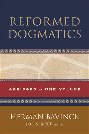 Reformed Dogmatics Abridged in One Volume