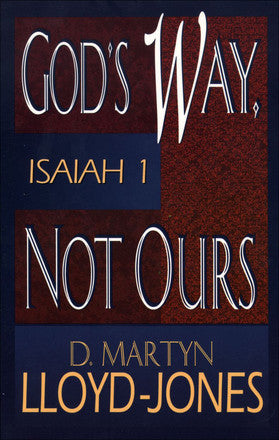 God's Way, Not Ours: Isaiah 1