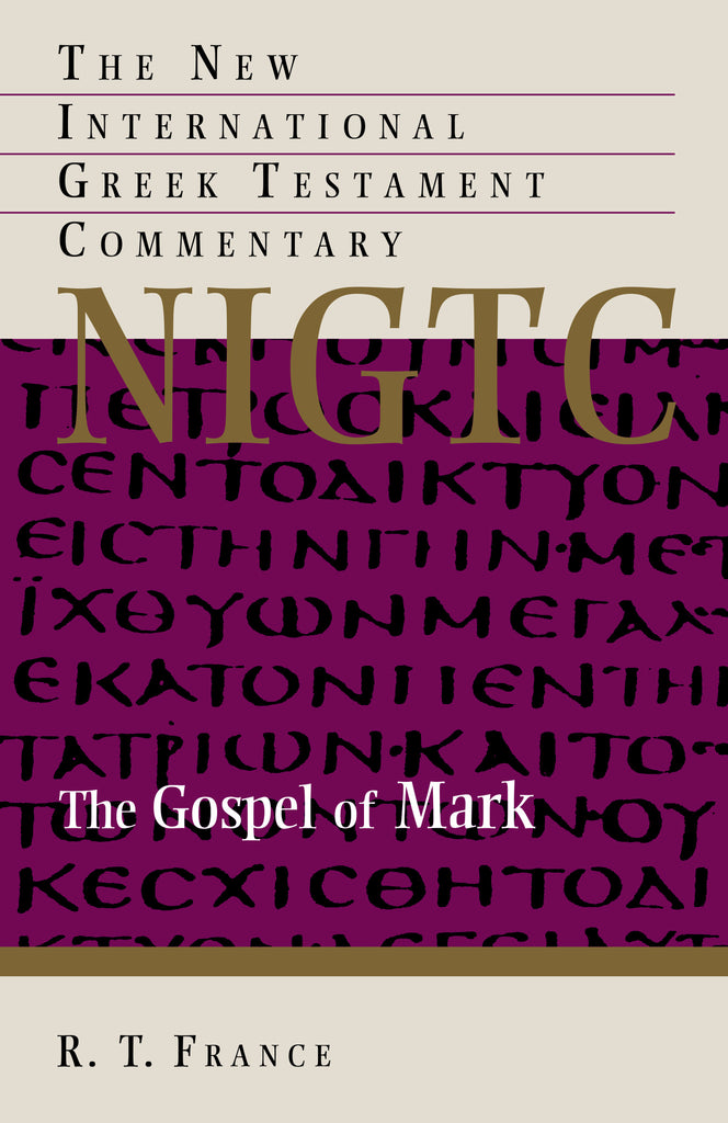 The Gospel of Mark (NIGTC)