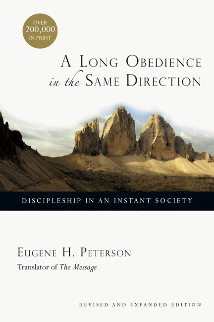 A Long Obedience in the Same Direction Discipleship in an Instant Society