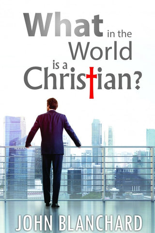 What in the World is a Christian?